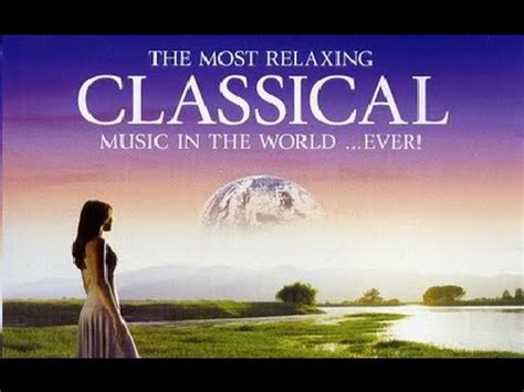 the best of classical music the best classical music in the world vidoemo