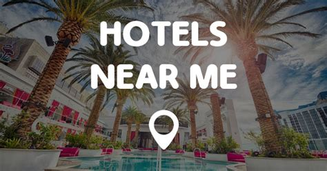 near me hotels near me find hotels near me locations and easy