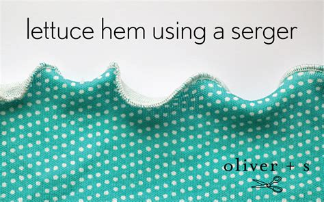 serging knits lettuce hem using a serger oliver s