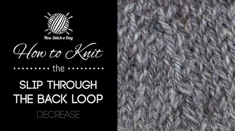 knit through the back loop how to knit the slip through the back loop decrease new