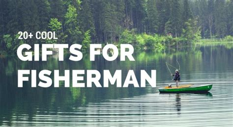 gifts for a fisherman 20 best fishing gifts idea for gifts for