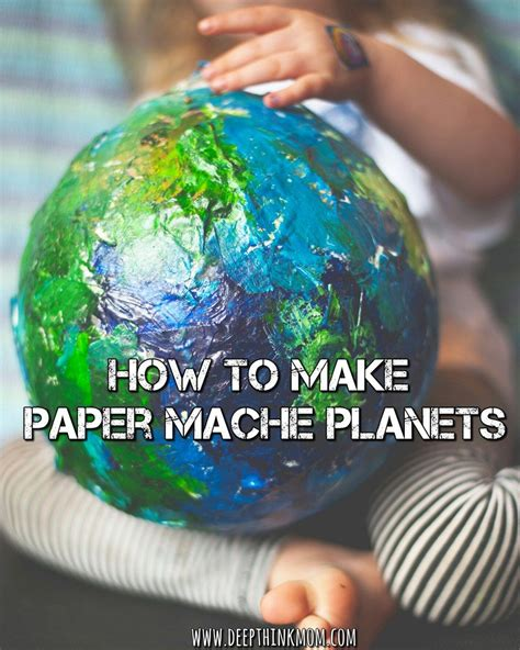paper mache crafts for preschoolers how to make paper mache planets earth day activities