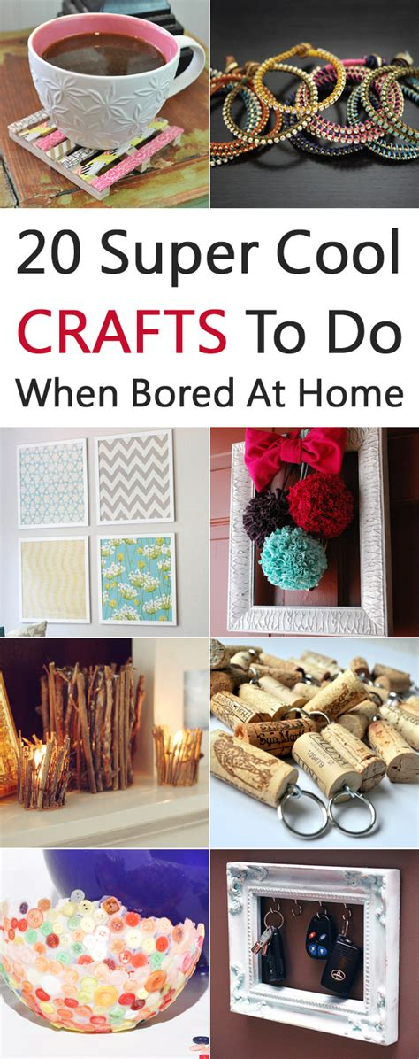 crafts to do at home 20 cool crafts to do when bored at home