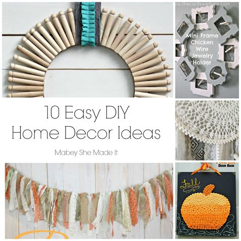 home decorating made easy 10 home decor ideas mabey she made it