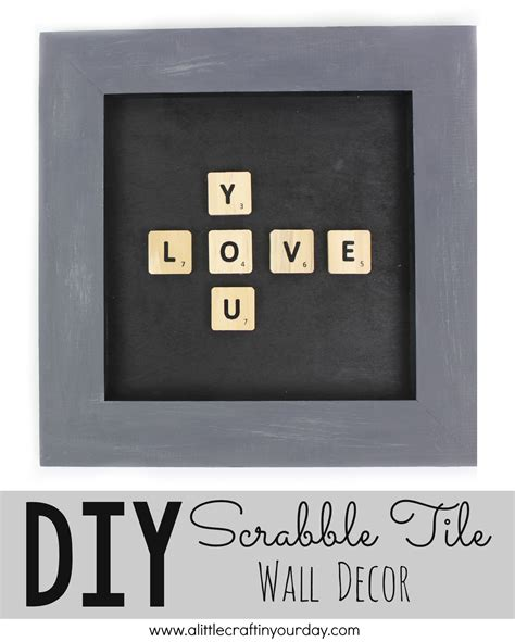 ey scrabble diy scrabble tile wall decor a craft in your day