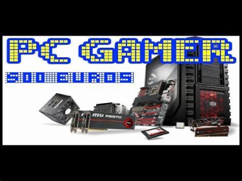 devilowner monter un pc gamer pour 500 euros hd