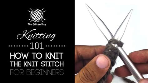 how to cast on knitting beginners knitting 101 how to knit the knit stitch for beginners
