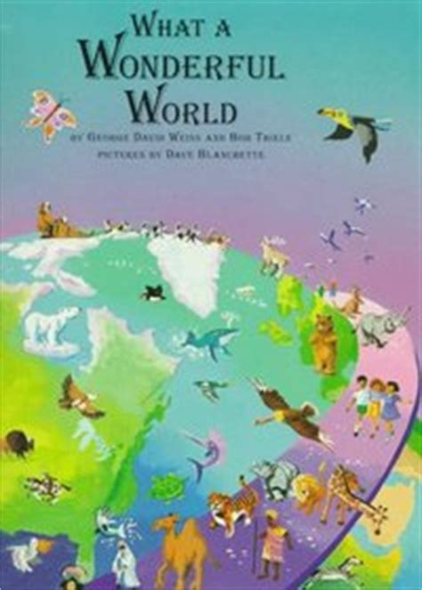 what a wonderful world picture book what a wonderful world george david weiss bob thiele