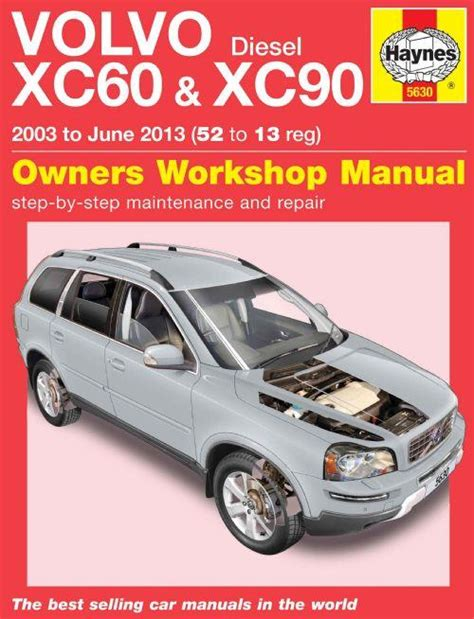 manual repair free 2012 volvo xc90 parking system volvo xc60 xc90 diesel 2003 2013 haynes owners service repair manual 0857336304