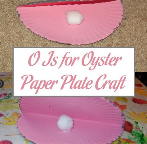 oyster paper crafts o is for oyster paper plate craft parenting patch