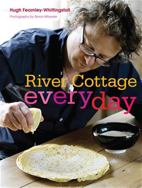 river cottage books river cottage every day by hugh fearnley whittingstall