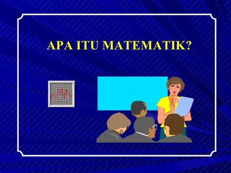 itu apa apa itu matematik