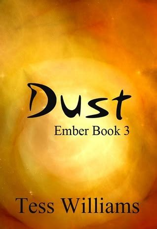dust picture book dust ember 3 by tess williams reviews discussion