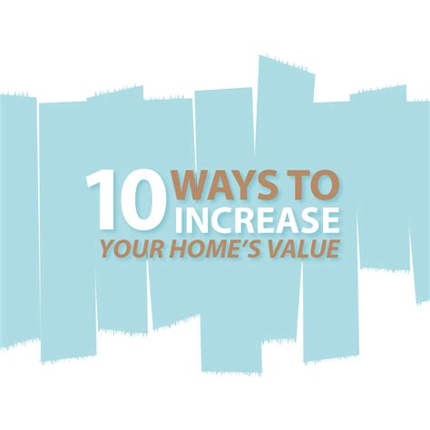 ways to increase home value 10 ways to increase your home s value