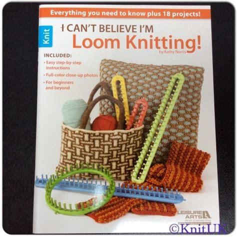 loom knitting books shop for knitting loom book i can t believe i m loom