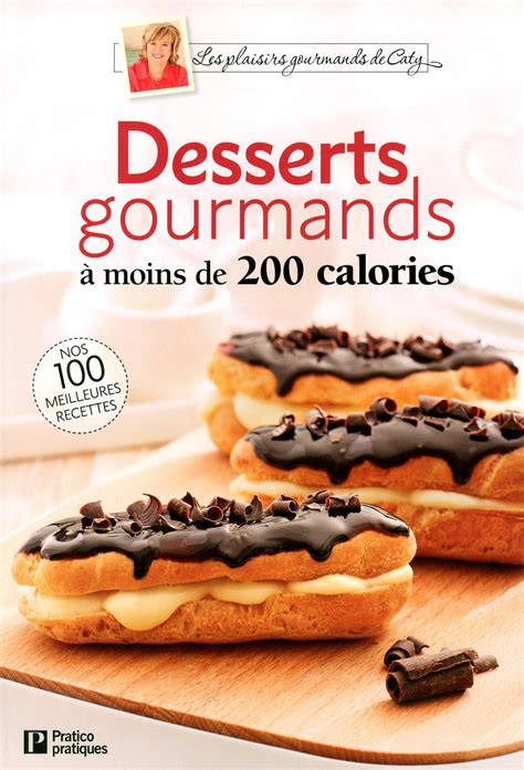 desserts gourmands 224 moins de 200 calories messageries adp