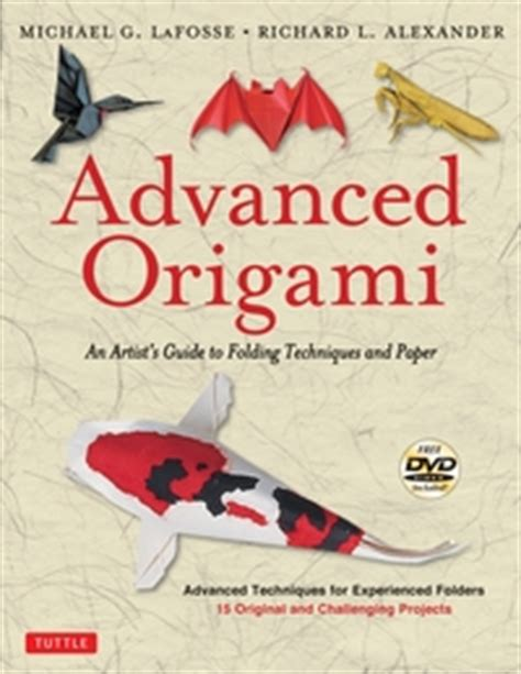 advanced origami book advanced origami by michael g lafosse and richard l