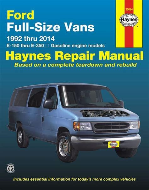 all car manuals free 2012 ford e150 transmission control ford econoline e150 e250 e350 repair manual 1992 2014 haynes