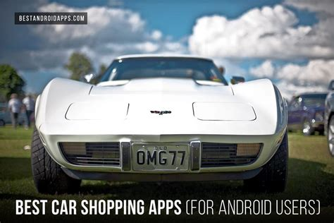 Car Apps For Android Chevrolet by Best Car Shopping Apps Best Android Apps