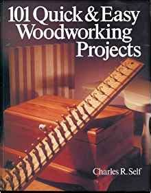 woodworking 101 book 101 easy woodworking projects charles r self
