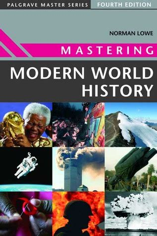 contemporary world history mastering modern world history by norman lowe reviews