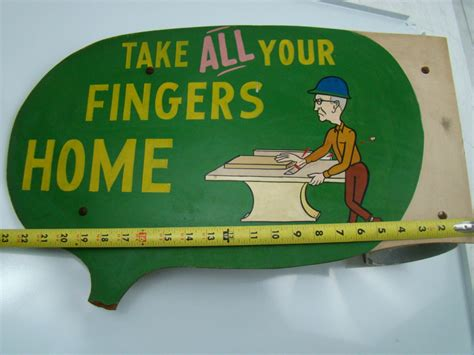 woodworking safety vintage woodshop safety sign quot take all your fingers home