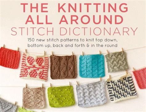 knitting stitch dictionary book giveaway the knitting all around stitch dictionary