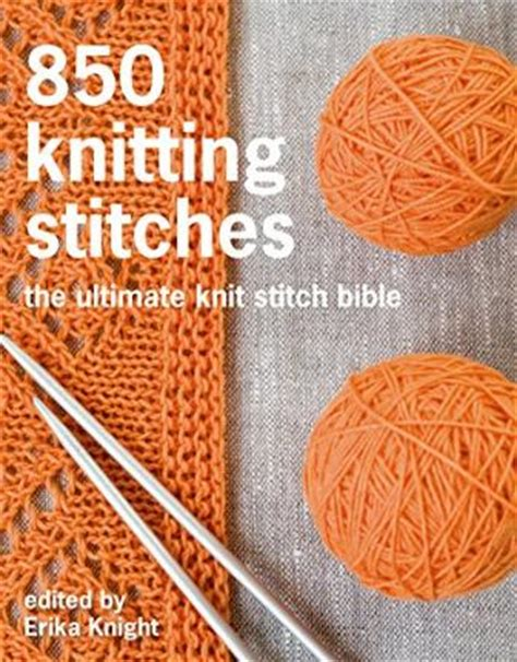 the knit stitch book 750 knitting stitches the ultimate knit stitch bible