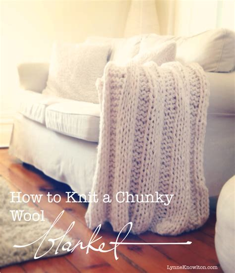 how to knit chunky blanket knit a chunky wool blanket it will keep you from