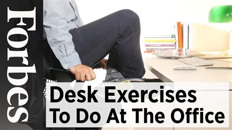 office workouts at desk desk exercises to do at the office forbes