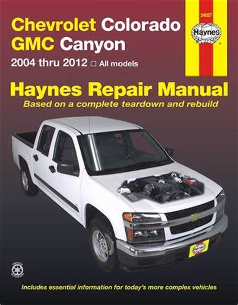 chevrolet colorado gmc canyon repair manual 2004 2012 haynes