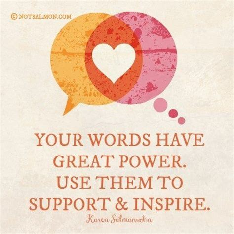 words on them your words great power use them to support and inspire