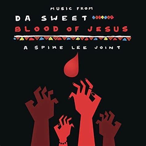 sweet blood da sweet blood of jesus soundtrack