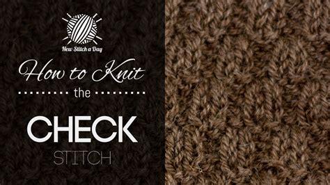 checking knitting the check stitch knitting stitch 206 new stitch a day