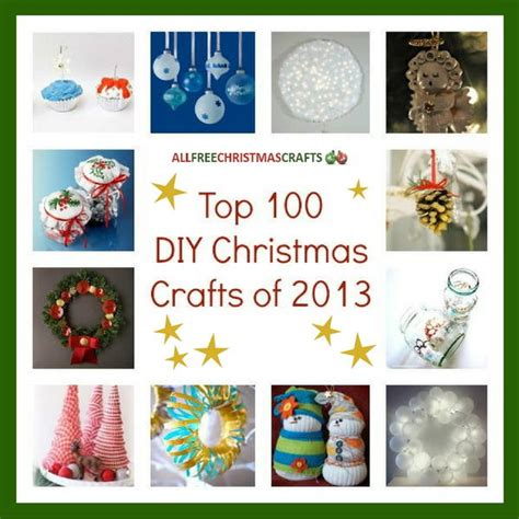 and crafts gifts top 100 diy crafts of 2013 diy