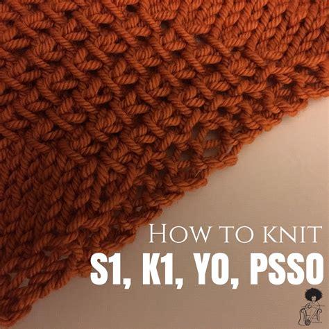 knit yo how to knit s1 k1 yo psso ggmadeit