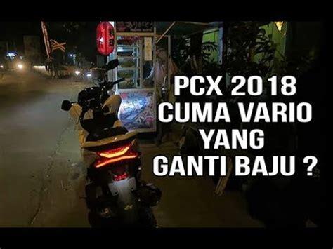 Pcx 2018 Mesin Vario by Honda All New Pcx 2018 Pakai Mesin Vario Hahaha