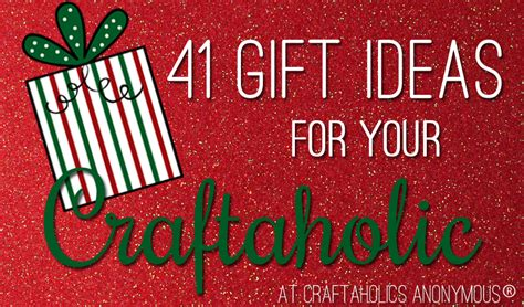 craft gift ideas for craftaholics anonymous 174 41 gift ideas for crafters