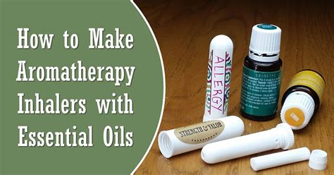 how to make aroma the essential tools how to use inhalers for aromatherapy