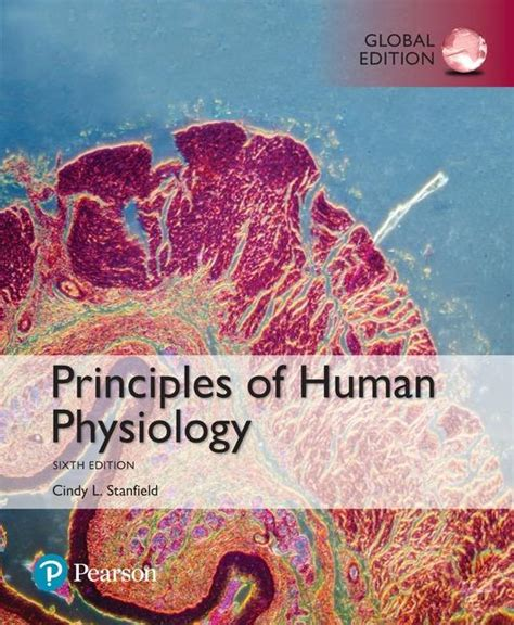 principles of human physiology 6th edition principles of human physiology global edition 6th