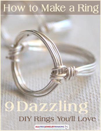 how do you make jewelry how to make a ring 9 dazzling diy rings you ll