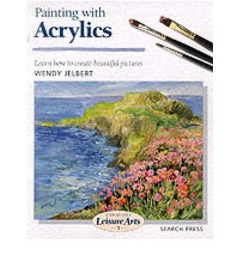 learn to paint acrylic on canvas painting with acrylics learn how to create beautiful