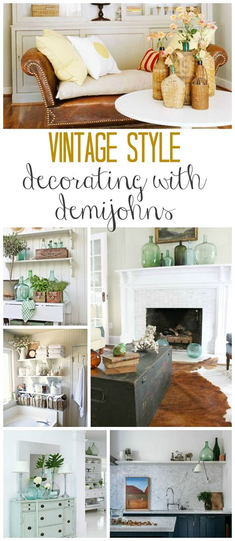 vintage style decorations vintage style decorating with demijohns bhg style spotters