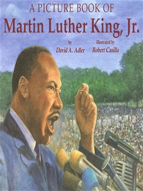 martin luther king jr picture books a picture book of martin luther king jr by david a
