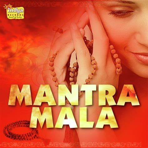 mantra mala mantra mala songs mantra mala songs for