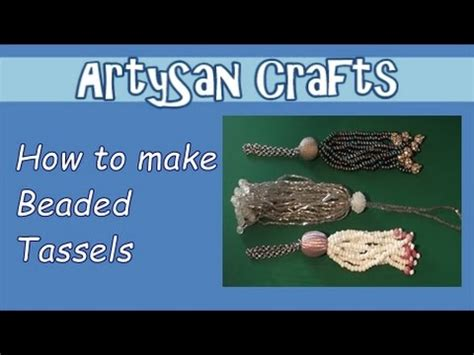 how to make a beaded tassel how to make beaded tassels artysan crafts