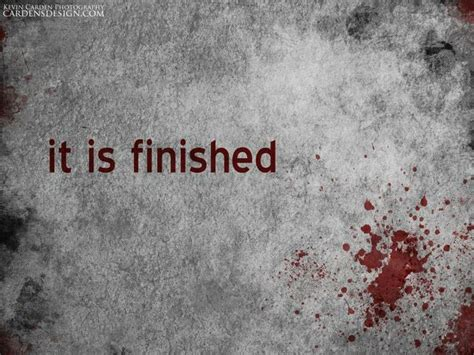 is finished it is finished inspirational and motivational pictures