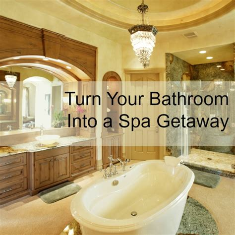 How To Turn Your Bathroom Into A Spa by Turn Your Bathroom Into A Spa Getaway