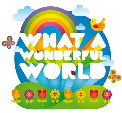 wonderful world pretty academia quot what a wonderful world quot a student s