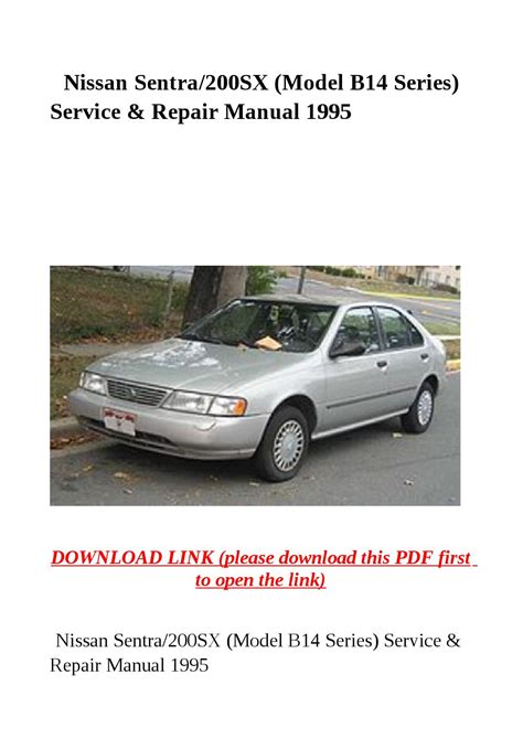 service and repair manuals 1995 nissan sentra lane departure warning nissan sentra 200sx model b14 series service repair manual 1995 by dniel toen issuu